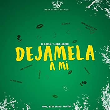 Déjamela a Mi (feat. Chris Lebron)