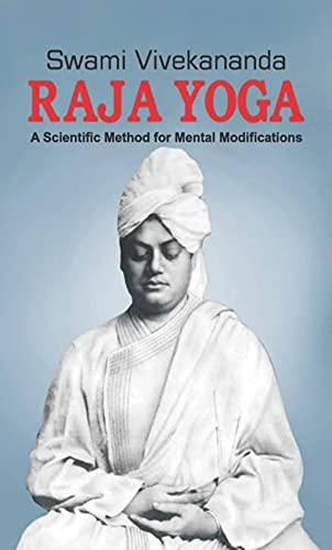 Raja-Yoga : A Scientific Method For Mental Modification (English Edition)