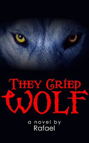 Book: They Cried Wolf by Rafael