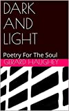 DARK AND LIGHT : Poetry For The Soul (Chapbooks For The Soul - LIGHT AND DARK) (English Edition)