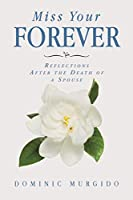 Miss Your Forever: Reflections After the Death of a Spouse