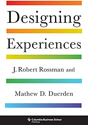 Designing Experiences (Columbia Business School Publishing)