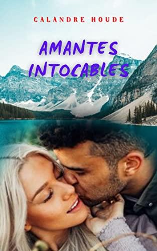 Amantes Intocables de Calandre Houde
