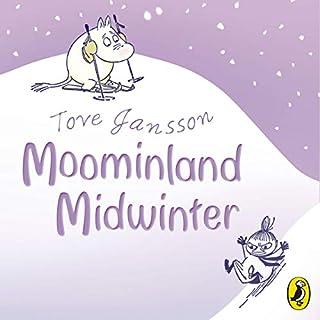 Moominland Midwinter                   Autor:                                                                                                                                 Tove Jansson                               Sprecher:                                                                                                                                 Hugh Dennis                      Spieldauer: 2 Std. und 44 Min.     1 Bewertung     Gesamt 5,0
