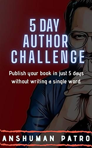 5 Day Author Challenge: Publish your book in just 5 days without writing a single word (English Edition)