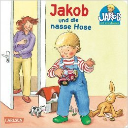 Jakob-Bücher: Jakob und die nasse Hose (Kleiner Jakob) ( 22. Februar 2009 )