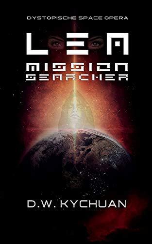 L E A mission searcher: Dystopische Space Opera