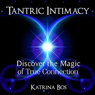 Tantric Intimacy: Discover the Magic of True Connection audiobook cover art