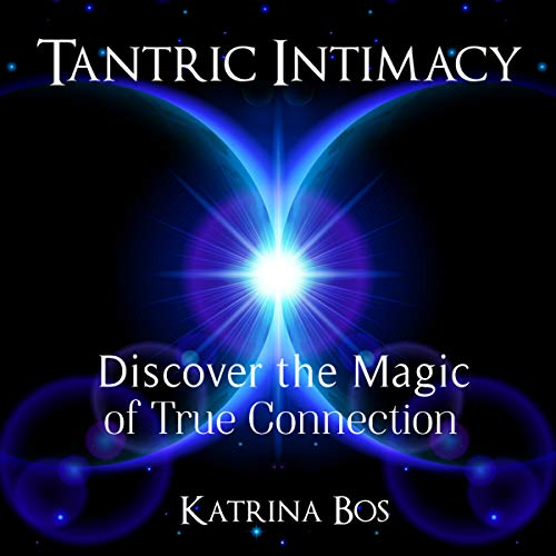 Couverture de Tantric Intimacy: Discover the Magic of True Connection