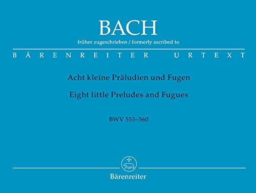 Acht kleine Präludien und Fugen, früher J. S. Bach zugeschrieben