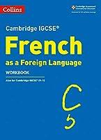 Cambridge Igcse (R) French as a Foreign Language Workbook (Cambridge Assessment International Educa)