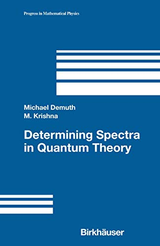 Determining Spectra in Quantum Theory (Progress in Mathematical Physics Book 44) (English Edition)