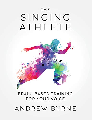 The Singing Athlete: Brain-based Training for Your Voice (English Edition)