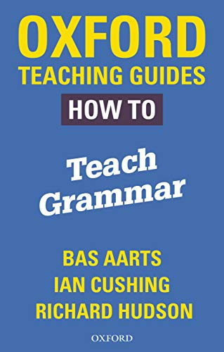 Oxford Teaching Guides: How To Teach Grammar (English Edition)