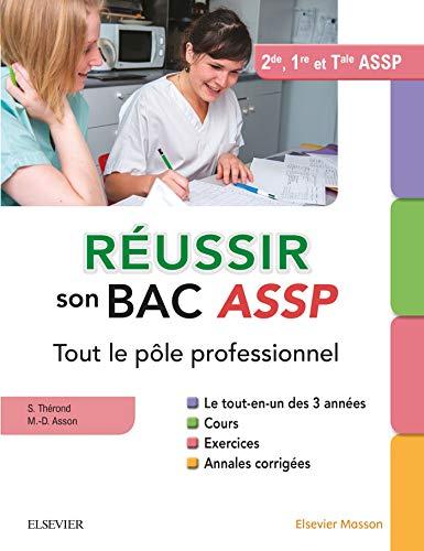Réussir son Bac ASSP. Tout le pôle professionnel: Le tout-en-un des 3 années : Cours - Exercices - Annales corrigées - Epreuves orales
