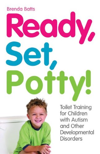 Compare Textbook Prices for Ready, Set, Potty!: Toilet Training for Children with Autism and Other Developmental Disorders  ISBN 9781849058339 by Batts, Brenda