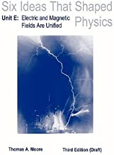 By Thomas Moore LSC Six Ideas That Shaped Physics: Unit E - Electromagnetic Fields (revised) (3rd Edition)