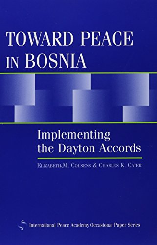 Cousens, E: Toward Peace in Bosnia (International Peace Academy Occasional Paper Series)