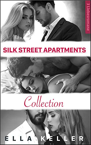 Silk Street Apartments Collection: 3 Liebesromane