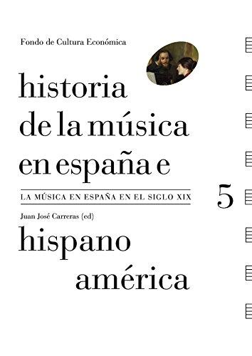 Historia de la música en España e Hispanoamérica, vol. 5. La música en España en el siglo XIX