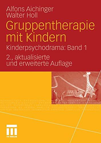 Gruppentherapie mit Kindern: Kinderpsychodrama: Band 1