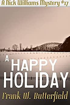 A Happy Holiday (A Nick Williams Mystery Book 17) by [Frank W. Butterfield]