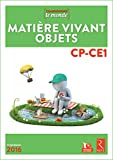 Matière, Vivant, Objets CP-CE1 (+ CD-Rom)