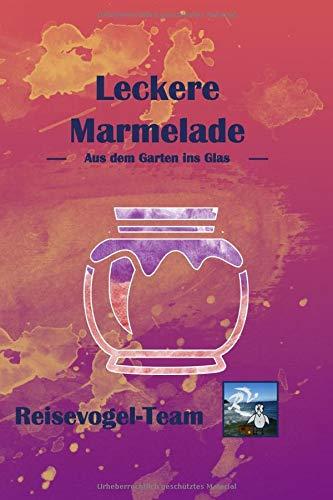 Marmelade: Kochbuch zum Sammeln eigener Rezepte