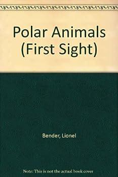 Polar Animals (First Sight) 0531171647 Book Cover