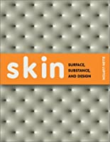 Skin: Surface, Substance, and Design