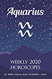 Aquarius - Weekly 2020 Horoscopes: 52 Week Zodiac Goal Planner 2020