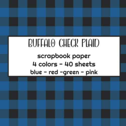 buffalo check plaid scrapbook paper 4 colors 40 sheets: Plaid Printed Design 8x8 double Sided for Card Making - Scrapbooking Pack pad - origami - decoupage - printmaking -crafting