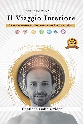 Il viaggio interiore: La tua trasformazione attraverso i sette chakra