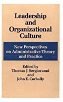 Leadership and Organizational Culture: New Perspectives on Administrative Theory and Practice