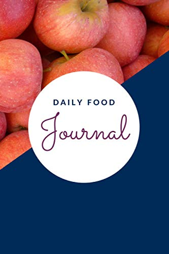 DAILY FOOD JOURNAL: Best Food Planner for Healthy Eating | Daily Meal Planner and Activity Diary | Fresh Apple on Cover (Daily Food Journals The Best ... on Cover. Beautiful and practical multitool.)