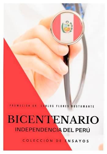 Promoción Dr. Carlos Flores Bustamante BICENTENARIO 1821 - 2021: INDEPENDENCIA DEL PERÚ
