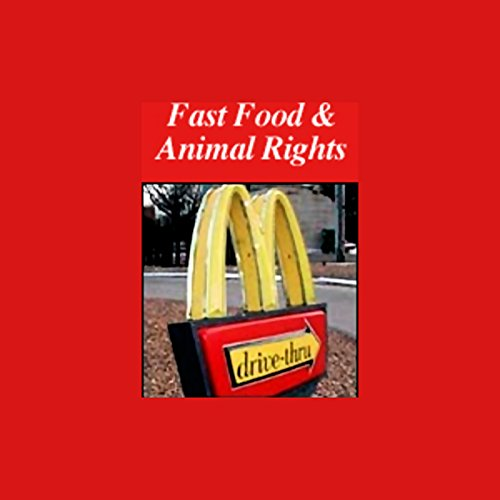 Fast Food and Animal Rights cover art