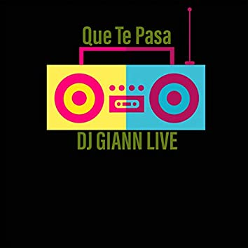 Que Te Pasa DJ Giann