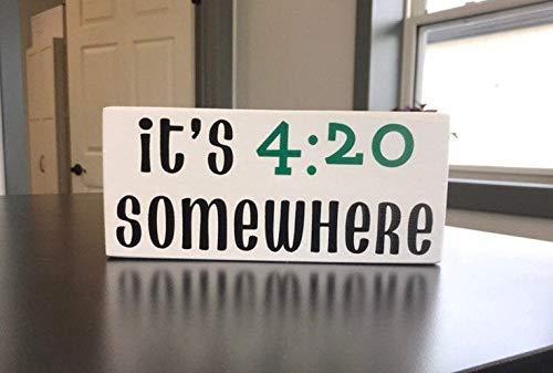 Ced454sy Gift its 420 Somewhere Weed Schild Marihuana Schild Cannabis Schild Stoner Gift Pot Smoker Schild Boho Schild