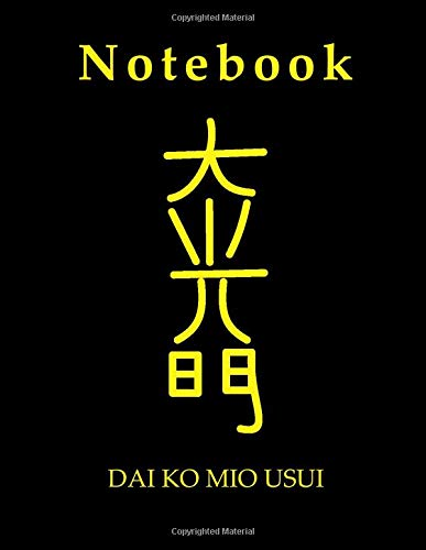 Notebook / Journal Reiki. Symbol Reiki DAI KO MIO USUI, Great Abode Of The GREAT BRIGHT LIGHT. An Inspirational Gift Idea. Practical Lined Notebook. ... Meditation (Notebook Symbols REIKI., Band 2)