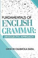 Fundamentals of English Grammar: An Eclectic Approach