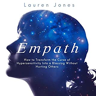 Empath     How to Transform the Curse of Hypersensitivity into a Blessing Without Hurting Others              By:                                                                                                                                 Lauren Jones                               Narrated by:                                                                                                                                 Liz Krane                      Length: 1 hr and 37 mins     1 rating     Overall 4.0