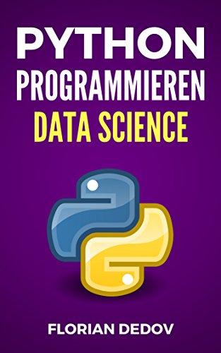 Data Science in Python: Der schnelle Einstieg (Numpy, Matplotlib, Pandas) (Python Programmieren Lernen - Der schnelle Einstieg 3)