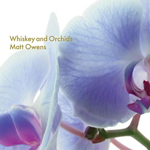 Whiskey and Orchids [Explicit]