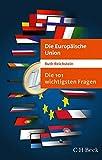 Die 101 wichtigsten Fragen - Die Europaische Union: 7034