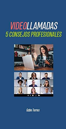 Videollamadas: 5 consejos profesionales