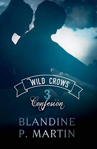 Wild Crows 3. Confesión (Spanish Edition)