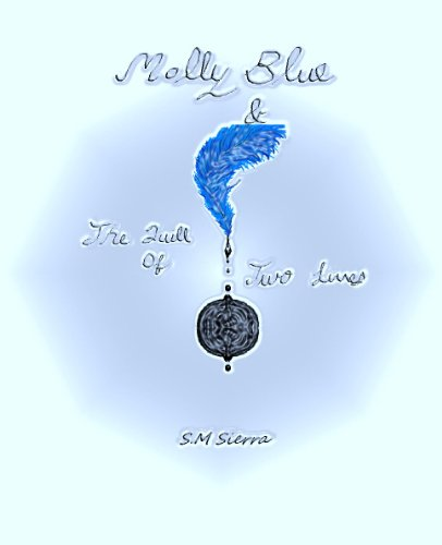 Molly Blue & The Quill of Two Lives (Molly Blue & The Thirteen Wands Book 2) (English Edition)