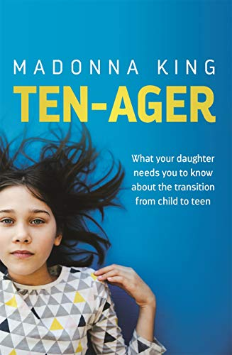 Ten-Ager: What your daughter needs you to know about the transition from child to teen (English Edition)
