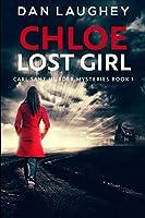 Chloe - Lost Girl: Clear Print Edition